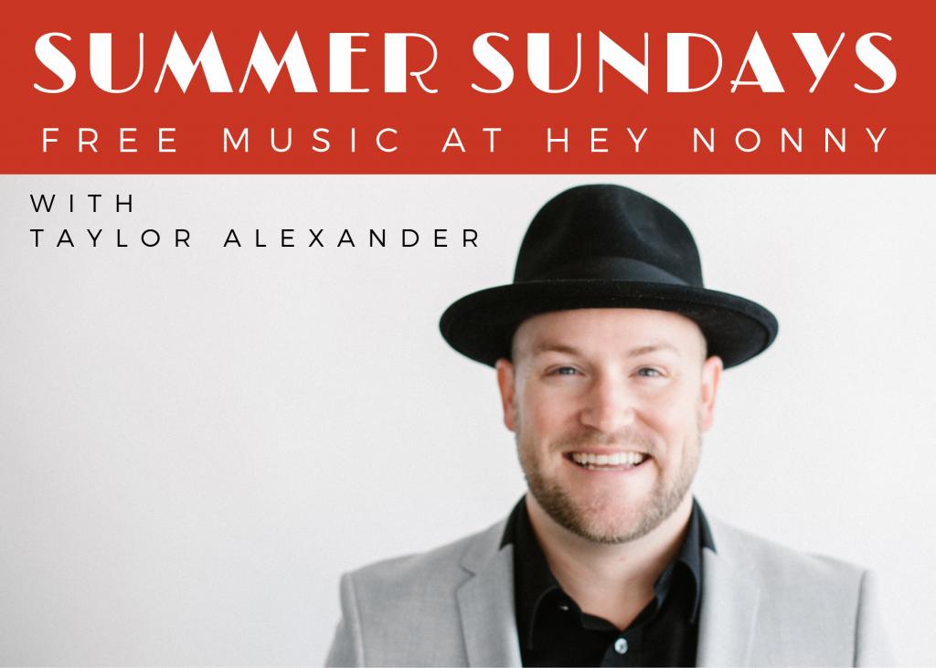 116f4dbdb4cf96 Summer Sundays with Taylor Alexander - Hey Nonny